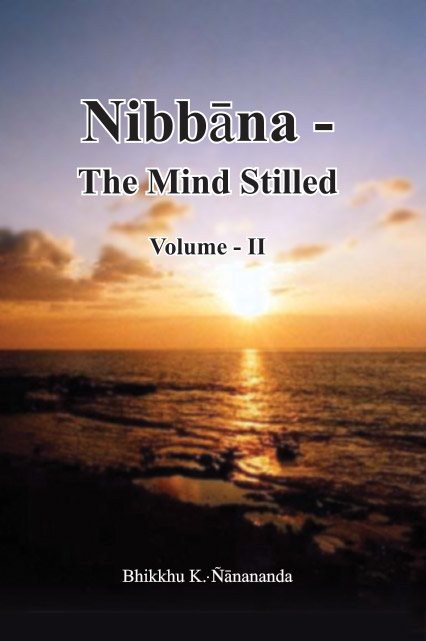 Nibbāna – The Mind Stilled Volume 2