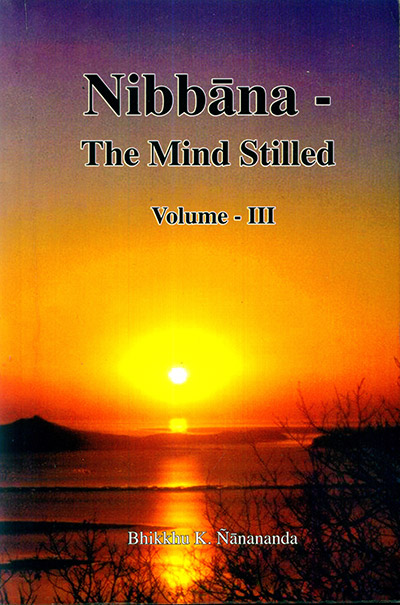 Nibbāna – The Mind Stilled Volume 3