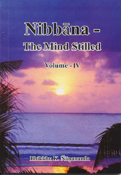 Nibbāna – The Mind Stilled Volume 4