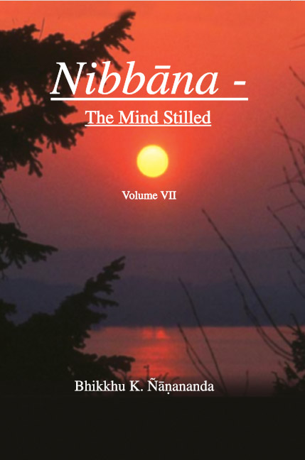 Nibbāna – The Mind Stilled Volume 7
