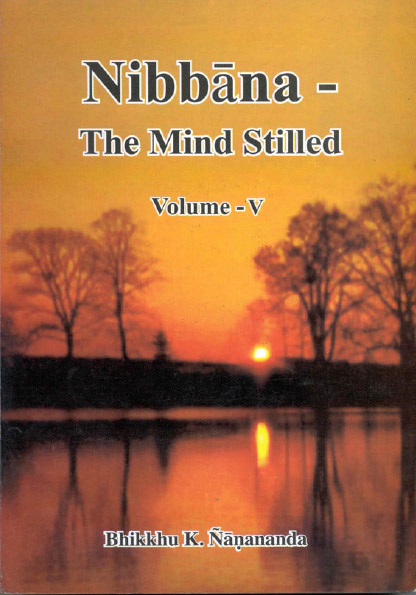 Nibbāna – The Mind Stilled Volume 5