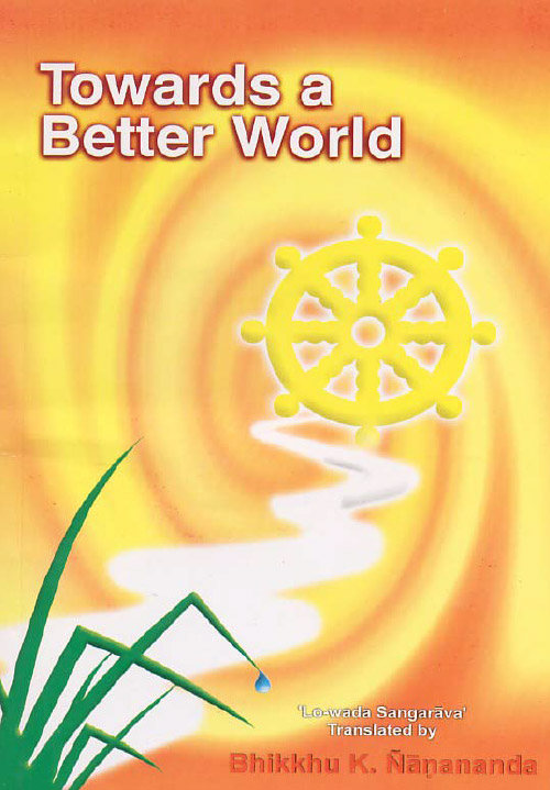 Towards A Better World