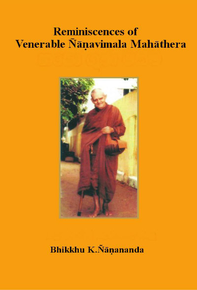 Reminiscences of Venerable Ñāṇavimala Mahāthera