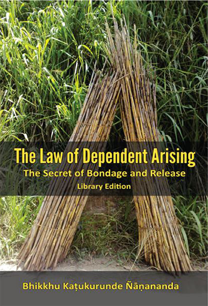 The Law of Dependent Arising – Library Edition